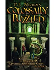 Colossally Puzzled (The Puzzled Mystery Adventure Series: Book 6)