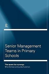 Senior Management Teams in Primary Schools (Educational Management)
