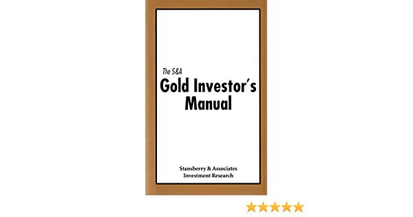 the s a gold investor s manual amazon com books rh amazon com Stansberry Research Warning End of Barack Obama Stansberry