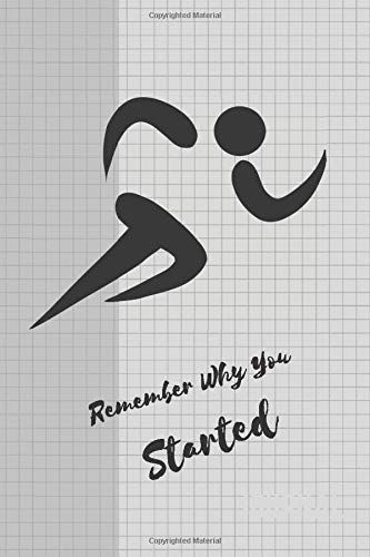 Remember Why You Started: Sports Notebook Journal 6