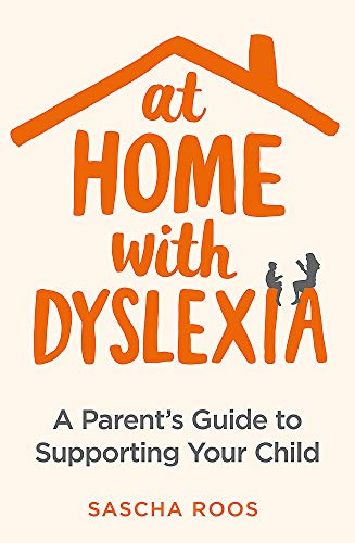 At Home with Dyslexia: A Parent's Guide to Supporting Your Child by Robinson