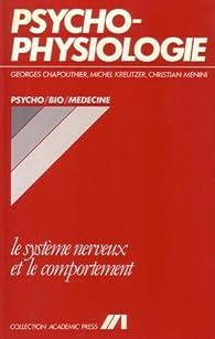Psychophysiologie: Le système nerveux et le comportement par Georges Chapouthier