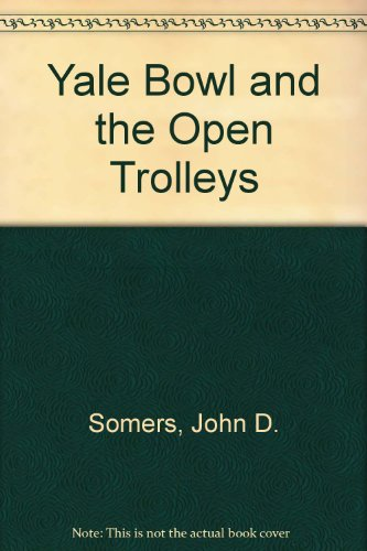 Bowl Trolley (Yale Bowl and the Open Trolleys)