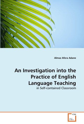 An Investigation into the Practice of English Language Teaching: in Self‐contained Classroom