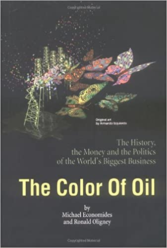 The Color of Oil : The History, the Money and the Politics of the ...