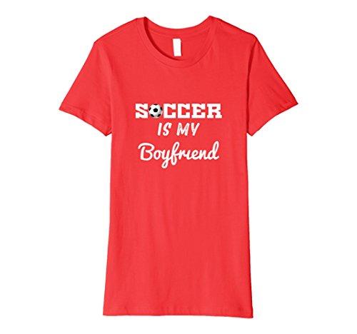 Womens Soccer Is My Boyfriend Novelty Chick T-Shirt Gift XL Red (Football Boyfriend Gifts)