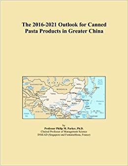 Book The 2016-2021 Outlook for Canned Pasta Products in Greater China