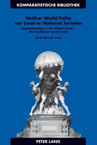 Neither World Polity nor Local or National Societies (Komparatistische Bibliothek / Comparative Studies Series / Bibliotheque D'etudes Comparatives) by Jules Tavis Deryck (2012-12-10) Hardcover