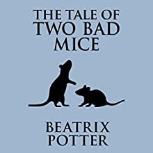 The Tale of Two Bad Mice Audiobook by Beatrix Potter Narrated by Joan Walker