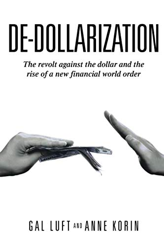 De-dollarization: The revolt against the dollar and the rise of a new financial world order