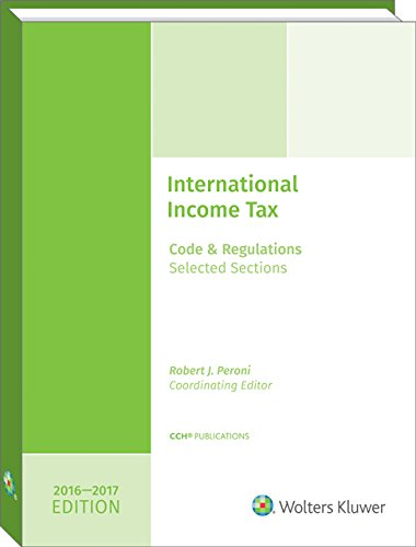 INTERNATIONAL INCOME TAXATION: Code and Regulations--Selected Sections (2016-2017 Edition) -  Robert J. Peroni, Teacher's Edition, Paperback