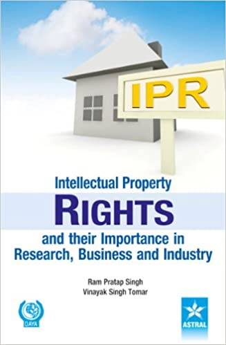 Intellectual Property Rights and their Importance in Research, Business and Industry (English)