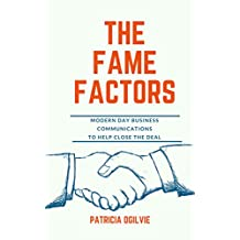 Fame Factors - Modern Day Business Communications: To Help Close the Deal