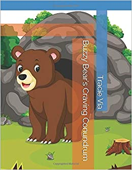 4bb0a3113b Buzzy Bear s Craving Conundrum  Tracie Via  9781728794402  Amazon ...