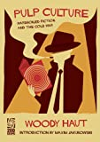 Pulp Culture: Hardboiled Fiction and the Cold War