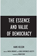 The Essence and Value of Democracy Kindle Edition