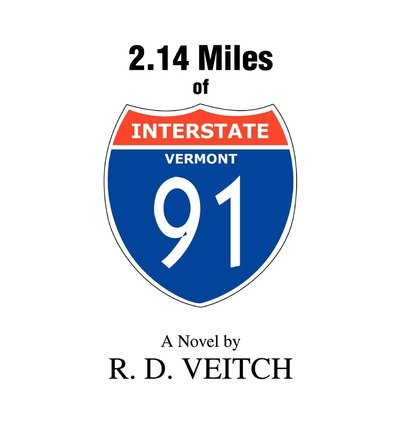 [ [ [ 2.14 Miles of Interstate 91 [ 2.14 MILES OF INTERSTATE 91 ] By Veitch, R D ( Author )Dec-01-2002 Paperback PDF