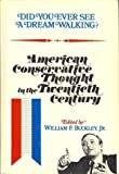 img - for Did You Ever See a Dream Walking? American Conservative Thought in the Twentieth Century book / textbook / text book