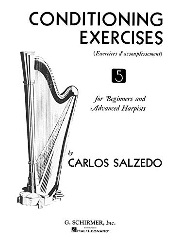 Conditioning Exercises for Beginners and Advanced Harpists: Harp Method (Salzedos Harp)