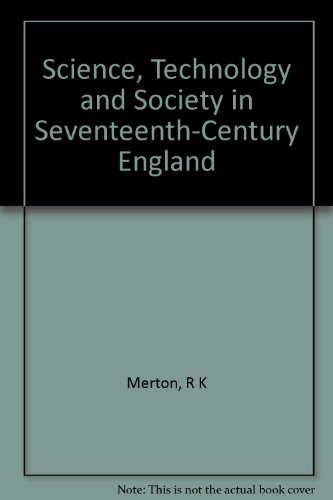 Science, Technology and Society in Seventeenth-Century England (Science Technology And Society In Seventeenth Century England)