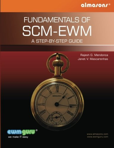 Fundamentals Of SCM-EWM: A Step-by-Step Guide by Mendonca, Mr. Rajesh G, Mascarenhas, Mrs. Janet V (2011) Paperback