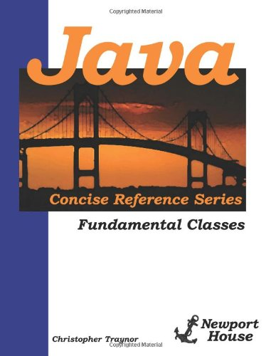 Java Concise Reference Series: Fundamental Classes by Newport House Books