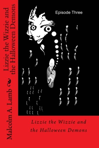 Lizzie the Wizzie and the Halloween Demons (Volume -