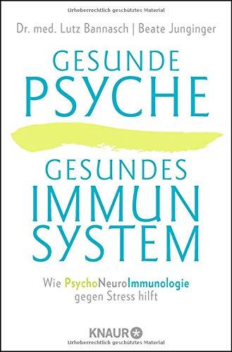 gesunde-psyche-gesundes-immunsystem-wie-psychoneuroimmunologie-gegen-stress-hilft