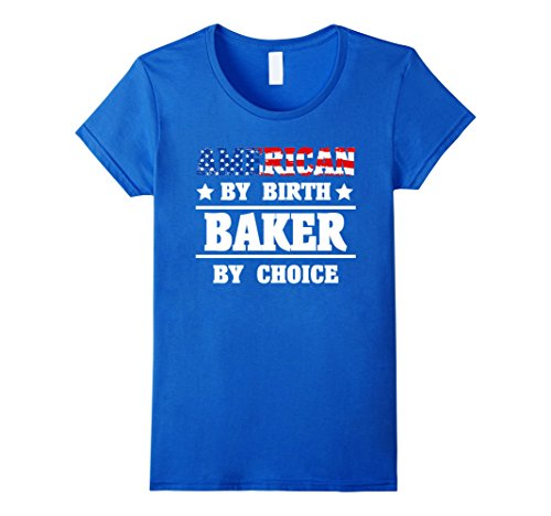 womens-american-by-birth-baker-by-choice-t-shirt-baker-gifts-small-royal-blue