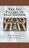 The Six Pillars of Self-Esteem (English Edition)