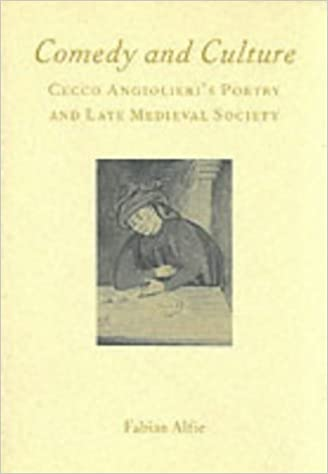 Comedy and Culture: Cecco Angiolieri's Poetry and Late Medieval Society (Italian Perspectives, 8) by Fabian Alfie (2002-12-01)