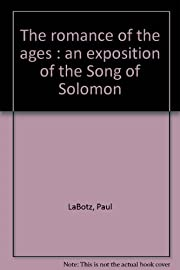 The romance of the ages;: An exposition of…