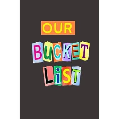 Our Bucket List: A Journal