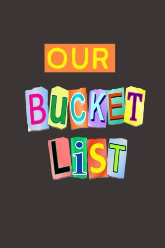 Our Bucket List: A Journal (Dirty Things To Try With Your Boyfriend)