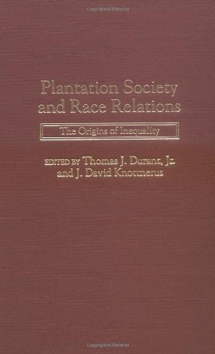 Plantation Society and Race Relations: The Origins of Inequality