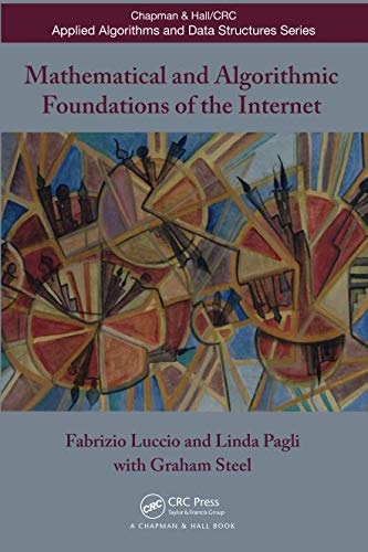 Mathematical and Algorithmic Foundations of the Internet (Chapman & Hall/CRC Applied Algorithms and Data Structures