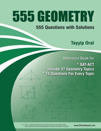 555 Geometry: 555 Question with Solution (555 Math Books Series) -  Tayyip Oral, Teacher's Edition, Paperback