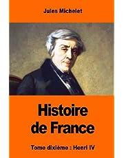 Histoire de France: Tome dixième : Henri IV