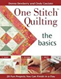 img - for One Stitch Quilting : The Basics (Paperback)--by Donna Dewberry [2006 Edition] book / textbook / text book
