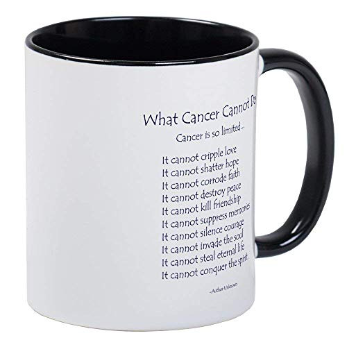 What Cancer Cannot Do Inspirational Cancer Poem RINGER - Ceramic 11oz Coffee/Tea Cup Gift Stocking Stuffer