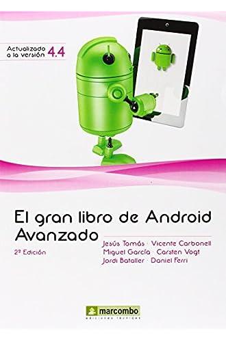 Descargar gratis El Gran Libro De Android Avanzado de Jesús Tomás Gironés