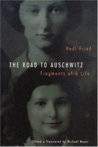 The Road to Auschwitz: Fragments of a Life