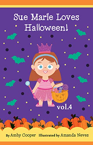Sue Marie Loves Halloween: Bedtime Storybook for Preschool Children,  Short Story for Kids with Pictures, Children's Stories with Moral Lessons (Vol. ()