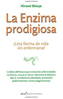 La enzima prodigiosa / The prodigious enzyme (Spanish Edition ...