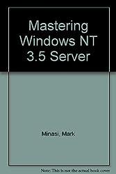 Mastering Windows Nt Server 3.5