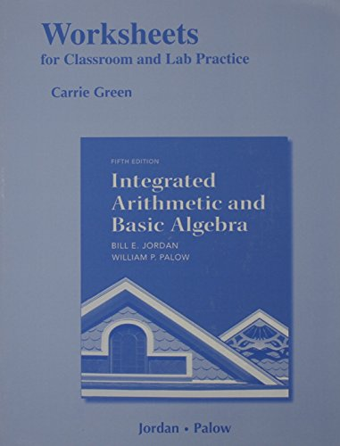 Worksheets for Classroom or Lab Practice for Integrated Arithmetic and Basic Algebra Plus NEW MyLab Math with Pearson eT