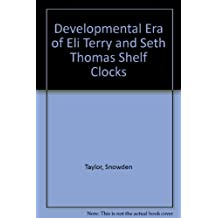 Developmental Era of Eli Terry and Seth Thomas Shelf Clocks
