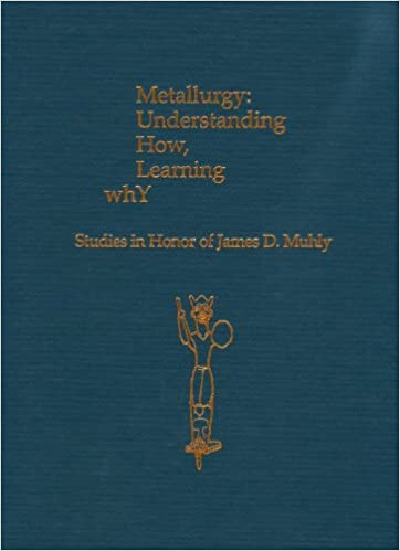 Metallurgy: Understanding How, Learning Why: Studies in