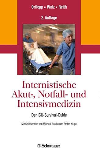 Internistische Akut-, Notfall- und Intensivmedizin: Der ICU-Survival-Guide