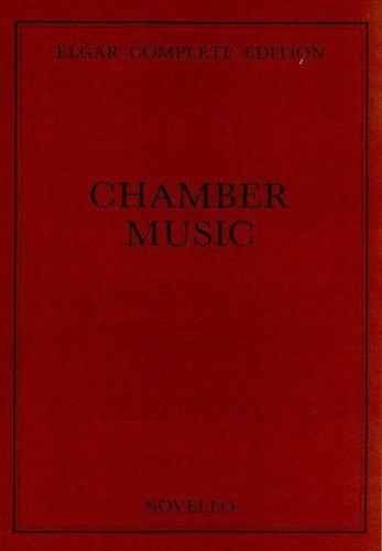 Edward Elgar: Chamber Music Complete Edition. Partitions pour Musique De Chambre B00144H3EC